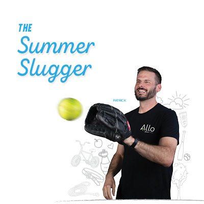 The Summer Slugger